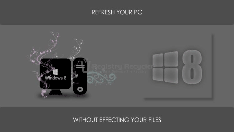 How to Refresh your PC in Windows 8 and 8.1